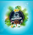 hello summer holiday vector image vector image