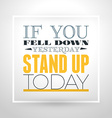 Motivational Typographic Quote - If you fell down vector image