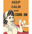 Retro funny with massageKeep calm and cook on vector image vector image