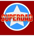 Super dad badge with star vector image vector image