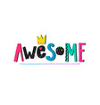 awesome shirt quote lettering vector image