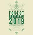 forest festival 2019 pattern grunge poster vector image vector image
