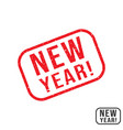 new year rubber stamp with grunge texture design vector image