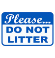please do not litter icon great for any use vector image vector image