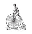 vintage engraving a man riding a bike vector image vector image