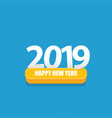 2019 happy new year creative design vector image