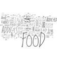 are you addicted to food text word cloud concept vector image vector image