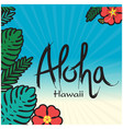aloha hawaii leaves flower blue background vector image