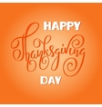 Happy Thanksgiving Day hand-lettering text vector image vector image