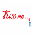 inscription lipstick Kiss me vector image
