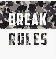 break rules slogan for t-shirt design with vector image vector image