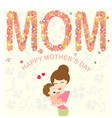 happy cute mother day cartoon card vector image