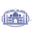 Stamp with Taj Mahal palace - visit India vector image vector image
