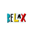 relax shirt quote lettering vector image vector image