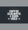 coffee poster with hand drawn lettering vector image vector image