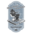 Vintage barbershop label with barber chair and vector image vector image