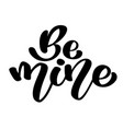 be mine vintage text for happy valentines day vector image