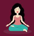 brunette girl meditates relaxed in yoga pose vector image
