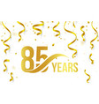 isolated golden color number 85 with word years vector image vector image