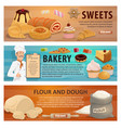 sweets and bakery dough from flour banners vector image vector image
