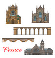 travel landmark of france icon of old architecture vector image vector image