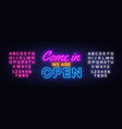 come in we are open neon sign design vector image