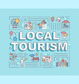 local tourism word concepts banner vector image