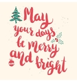 May your days be merry and bright Hand drawn vector image vector image