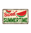 sweet sumertime vintage rusty metal sign vector image vector image