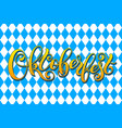 oktoberfest letterin on traditional bavarian vector image