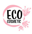 eco cosmetic label ecologically friendly products vector image vector image