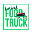 food truck festival vector image
