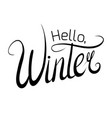 handwritten lettering hello winter black and vector image vector image