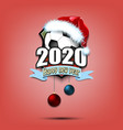 happy new year 2020 and soccer ball in santa hat vector image vector image