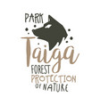 taiga forest protection of nature promo sign hand vector image vector image