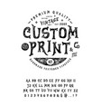 font custom print vector image vector image