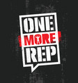 one more rep workout and fitness gym design vector image vector image