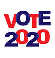 vote 2020 blue red overlapping typography vector image