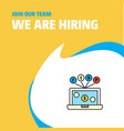 join our team busienss company laptop we are vector image vector image