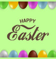 happy easter greeting card with colorful eggs vector image