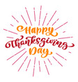 happy thanksgiving day calligraphy text with frame vector image