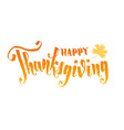 happy thanksgiving hand writting lettering vector image vector image