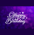 beautiful inscription happy birthday vector image