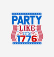 party like its 1776 vector image vector image