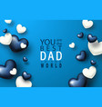 you are the best dad in the world happy father s vector image
