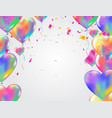 heart colorful balloons balloons and confetti vector image vector image