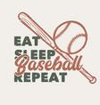 t shirt design eat sleep baseball repeat vector image vector image