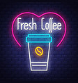 fresh coffee- neon sign on brick wall background vector image vector image