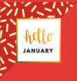 hello january creative minimal winter greeting vector image vector image