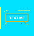 text me in design banner template for web vector image vector image